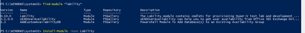 fi nd-modul e ers•on .10.0 2.5.o.o I em32> Name Labi I ity xEXOLlserAvai abi ity AddCustomAvai abi ityD8 Instal -Module abi lity2 Type Modu e Modu e Modu e Name Labi I i ty Repos i tory PSGaI ery PSGaI ery PSGaI ery Description The Lability module contains cmdlets for provisioning Hyper-V test lab and development . xEXOLlserAvaiIabiIity can help you to get user availability from Office 365 Exchange On I... Powershell Module To Add Database(s) to an Existing Availability Group