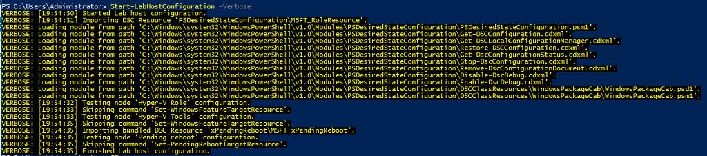 PS C Start-LabHostConfiguration -Verbose ' C : ndows\syst em32\Wi ndows Power Sh el I XVI. O\Modu I es\PSDes i r edStat eConfi gur at i on \ Di sabl e- Ds cDebug. cdxml ' ' C : n dows\syst em32\Wi n dowsPower Shel I XVI. ONM odu I es\PSDes i r edStateConfi gur at ion \ Enabl e- Ds cDebug. cdxml ' ERBOSE : ERBOSE : ERBOSE : ERBOSE : ERBOSE : ERBOSE : ERBOSE : ERBOSE : ERBOSE : ERBOSE : ERBOSE : ERBOSE : ERBOSE : ERBOSE : ERBOSE : ERBOSE : ERBOSE : ERBOSE : ERBOSE : ERBOSE : ERBOSE : Started Lab host configuration. Importing DSC Loadi ng Loadi ng Loadi ng Loadi ng Loadi ng Loadi ng Loadi ng Loadi ng Loadi ng Loadi ng Loadi ng modu I e modu I e modu I e modu I e modu I e modu I e modu I e modu I e modu I e modu I e modu I e from from from from from from from from from from from path path path path path path path path path path path Test ing node Resource ' eResource' . ' C : ndows\syst em32\Wi n Power Sh el I XVI. ONM odu I es\PSDes i r edStat eConfi gur at i on\PSDes i r edStat eConfi gur at i on . psml ' ' C : ndows\syst em32\Wi ndows Power Sh el I XVI. O\Modu I es\PSDes i r edStat eConfi gur at i on\Get - DSCConfi gur at i on . cdxml ' ' C : n dows\syst em32\Wi n dowsPower Shel I XVI. ONM odu I es\PSDes i r edStat gur at ion\Get - DSCLoca I Confi gur at i onManager . cdxml ' ' C : ndows\syst em32\Wi ndowsPower Sh el I XVI. O\Modu I es\PSDes i r edStat gur at i on \ Restor e- DSCConfi gur at i on . cdxml ' ' C : n dows\syst em32\Wi n dowsPower Sh el I XVI. ONM odu I es\PSDes i r edStat eConfi gur at i on\Get - Ds cConfi gur at i on Statu s . cdxml ' ' C : ndows\syst em32\Wi ndows Power Sh el I XVI. O\Modu I es\PSDes i r edStat eConfi gur at i on \ Stop- Ds cConfi gur at i on . cdxml ' ' C : n dows\syst em32\Wi n dowsPower Sh el I XVI. ONM odu I es\PSDes i r edStat gur at i on \ Remove- Ds cConfi gur at i on Document . cdxml ' ' C : ndows\syst em32\Wi ndowsPower Sh el I XVI. O\Modu I es\PSDes i r edStat eConfi gur at i I as s Resour ces\Wi ndowsPackageCab\Wi ndowsPack