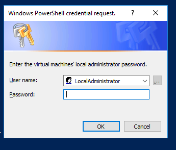 Windows PowerSheII credential request. Enter the virtual machines' local administrator password. LocalAdministrator Password: